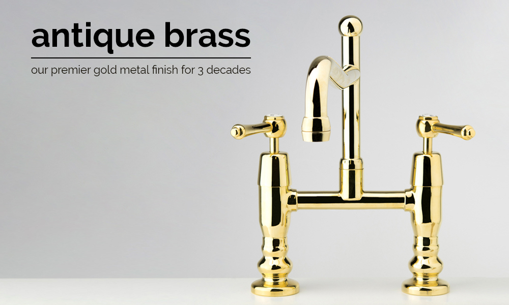 Antique Brass - Our Premier Gold Metal Finish for 3 Decades